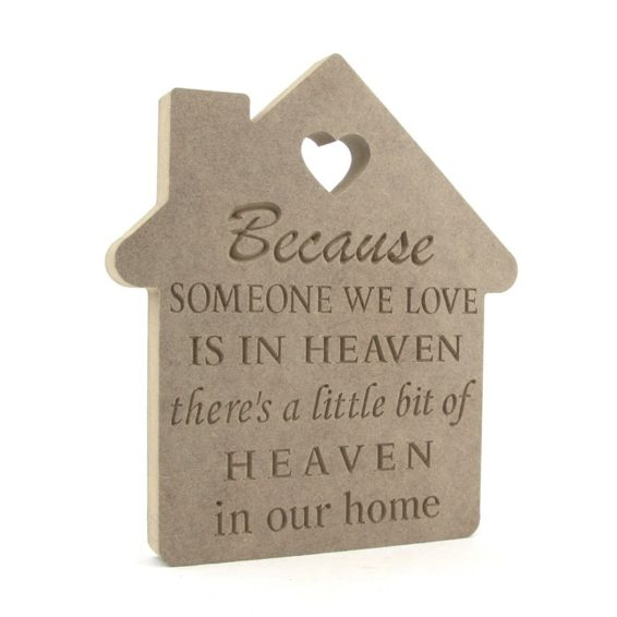 House Shape Engraved 'Because someone we love...'