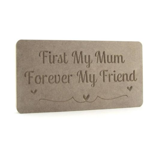 First My Mum Forever... Engraved Plaque.