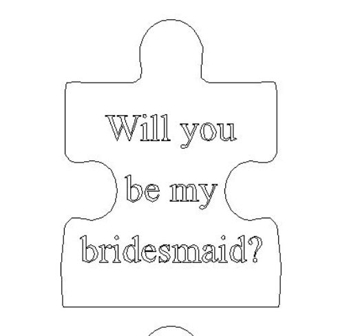 Will you be my bridesmaid puzzle piece