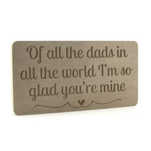 Of all the dads in all the world..... Engraved Plaque.
