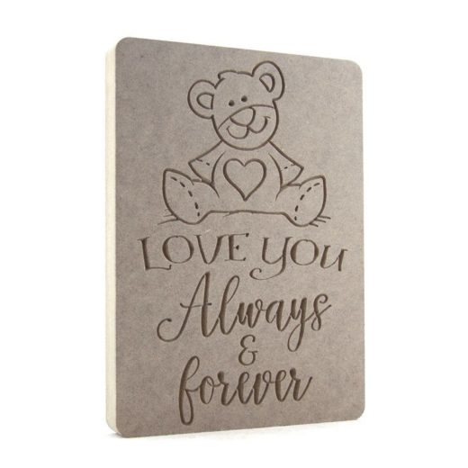 Love you Always & Forever Bear Plaque Shop Display Sized