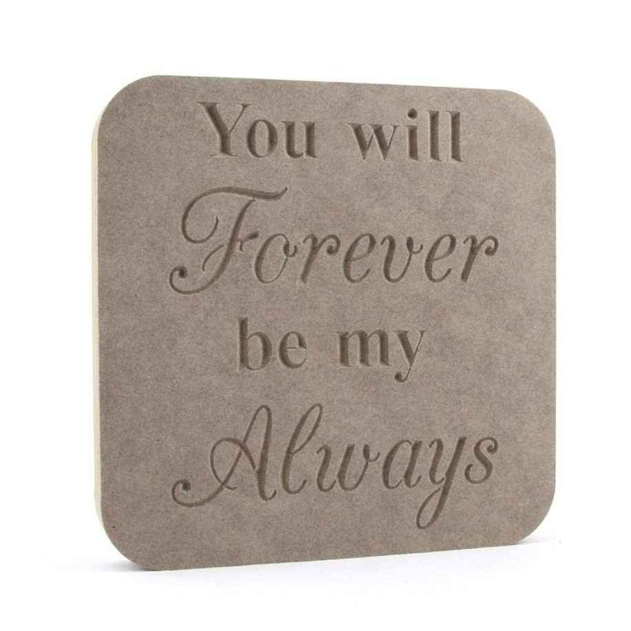 Plaque 'Forever be my Always'