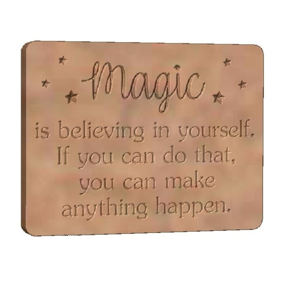 Magic is believing in yourself....