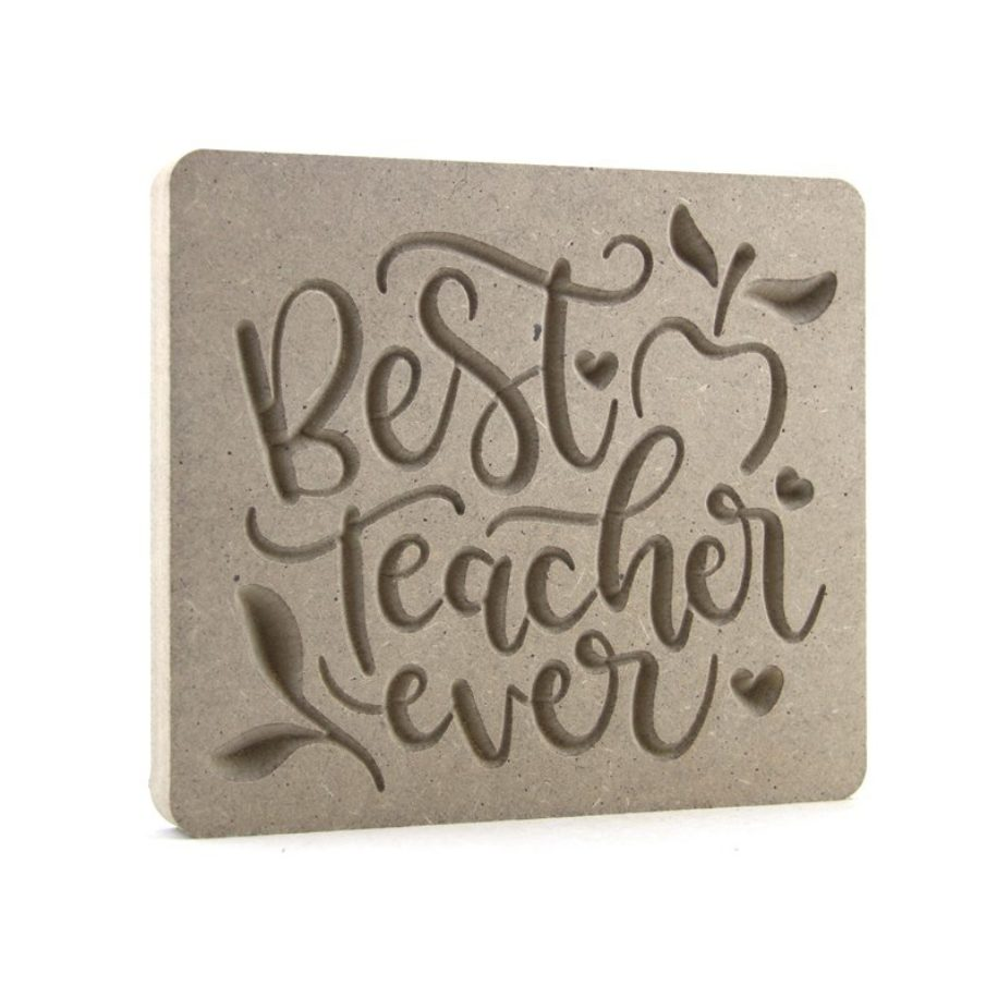 Best Teacher Ever Plaque