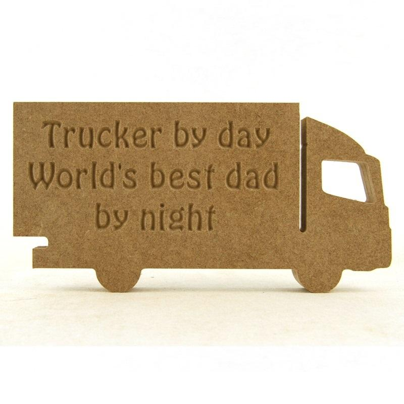 Lorry engraved 'Trucker by day World's best ........ by night'